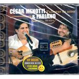 Cd Cesar Menotti E Fabiano Palavras De Amor Ao Vivo Lacrado