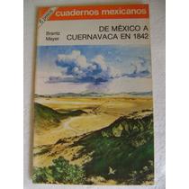 Cuadernos Mexicanos De Mexico A Cuernavaca Brantz Mayer $69