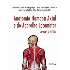 Anatomia Humana Axial E Do Aparelho Locomotor - Texto E Atla