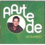 Cd Leonardo - A Arte De - Novo***