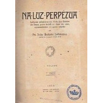 Livro Na Luz Perpetua 2 Volumes Pe. João Batista Lehmann