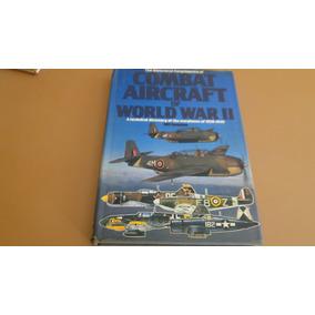 Combat Aircraft Of World War 2