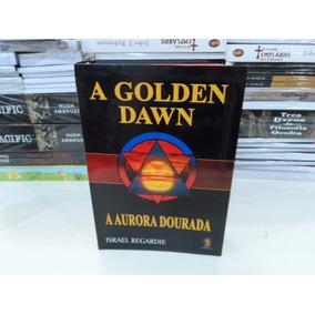Livro A Golden Dawn - A Aurora Dourada Israel Regardie