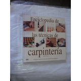 Libro Enciclopedia De Las Tecnicas De Carpinteria , Jeremy B