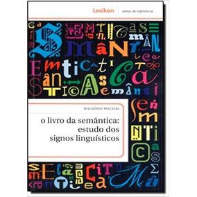 Livro Da Semantica: Estudo Dos Signos Linguisticos, O