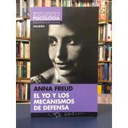 El Yo Y Los Mecánismos De Defensa - Anna Freud - Paidós