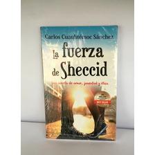 La Fuerza De Sheccid - Carlos Cuauhtémoc Sanchez