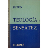Teología Y Sensatez - F. J. Sheed -editorial Herder
