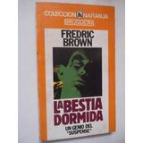 La Bestia Dormida Fredric Brown Policiaco Novela Negra