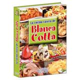 Libro La Cocina Casera De Blanca Cotta - Ruy Diaz
