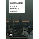Agenda Pendiente : Medio Ambiente Y Sociedad
