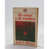 L013 Isabel Allende De Amor Y De Sombra Primera Ed 1986