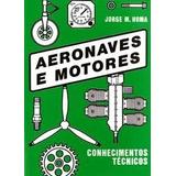 Livro Aeronaves E Motores - Conhecimentos Técnicos