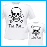 Kit Camisetas Tal Pai Tal Filho Caveiras, Papai, Infantil
