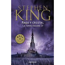 La Torre Oscura 4: Mago Y Cristal; Stephen King Envío Gratis