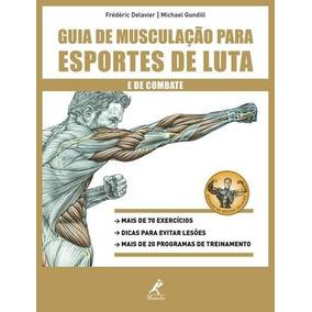 Guia De Musculaçao Para Esportes De Luta E De Combate