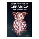 4 Tomos Ceramica Curso Práctico Fernandez Chiti Condorhuasi