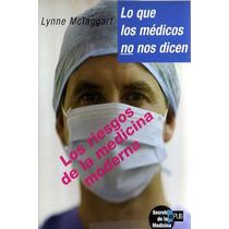 Lo Que Los Medicos No Nos Dicen - Lynne Mctaggart - Libro