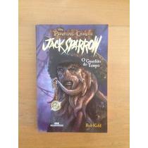 Livro Piratas Do Caribe - O Guardião Do Tempo - Rob Kidd