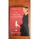 Las Francesas No Engordan, Mireille Guiliano, Ediciones B