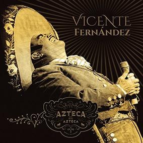 Cd : Vicente Fernandez - Azteca En El Azteca