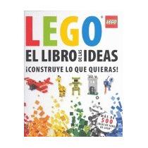 El Libro De Las Ideas Lego: ¡construye Lo Que Q Envío Gratis