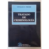 Thieghi, Osvaldo - Tratado De Criminología.- 3ra Ed Actualiz