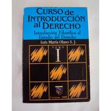Curso De Introduccion Al Derecho Tomo I - Luis M Olaso S. J.