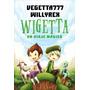 Wigetta Un Viaje Mágico - Vegetta777 Y Willyrex -