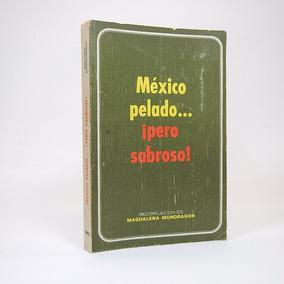 México Pelado... ¡pero Sabroso! Chistes Picardía Cartones Lm