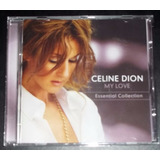 Celine Dion My Love Essential Collection Cd (p) 2008 Nuevo!