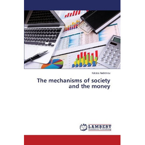 Livro The Mechanisms Of Society And The Money Andrenov Niko