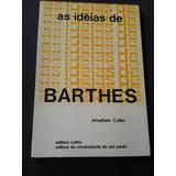 Livro As Ideias De Barthes De Jonathan Culler (2-d)