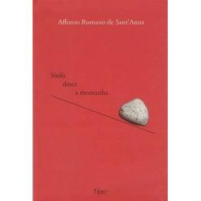 Livro Sísifo Desce A Montanha Affonso Romano De Sant