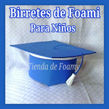 Birretes Para Niños Prescolar Y Básica. Foami. Puerto Ordaz
