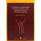 El Paisaje De La Neolitización. Arte Rupestre, Poblamiento