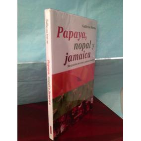 Papaya, Nopal Y Jamaica, Guillermo Murray