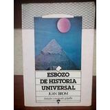 Juan Brom. Esbozo De Historia Universal. Grijalbo. 1989