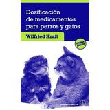 Dosificación De Medicamentos Para Perros Y Gatos,2da Edición