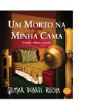 Gilmar Duarte Rocha Um Morto Na Minha Cama