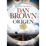 Origen Dan Brown Libro Nuevo Del Autor De El Codigo Da Vinci