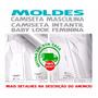 Kit Moldes - Camiseta + Baby Look + Camiseta Infantil