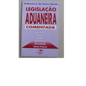 Concursos Públicos: Legislação Aduaneira Comentada.