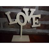 Letras Love En Fibrofacil Mdf, C/ Base Para Pintar.souvenirs