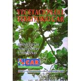 Vegetación Del Territorio Car: 450 Especies De Sus Llanur