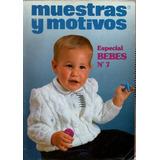 Revista Muestras Y Motivos Especial Bebes Nº07 Em Espanhol