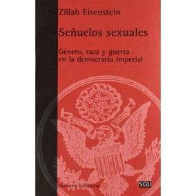 Señuelos Sexuales Zillah Eisenstein Envío Gratis