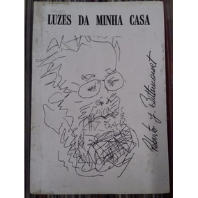Livro Luzes Da Minha Casa Roberto J. Bittencourt Poesia