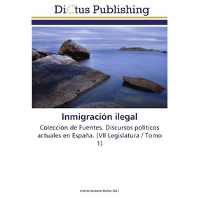 Libro : Inmigracion Ilegal: Coleccion De Fuentes. Dis (6739)