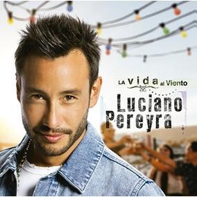 Cd Luciano Pereyra La Vida Al Viento Cd Nuevo Pre Venta 22/9